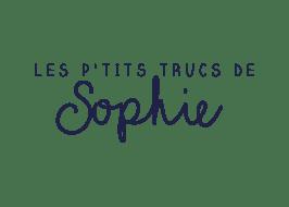 Les P'tits trucs de Sophie